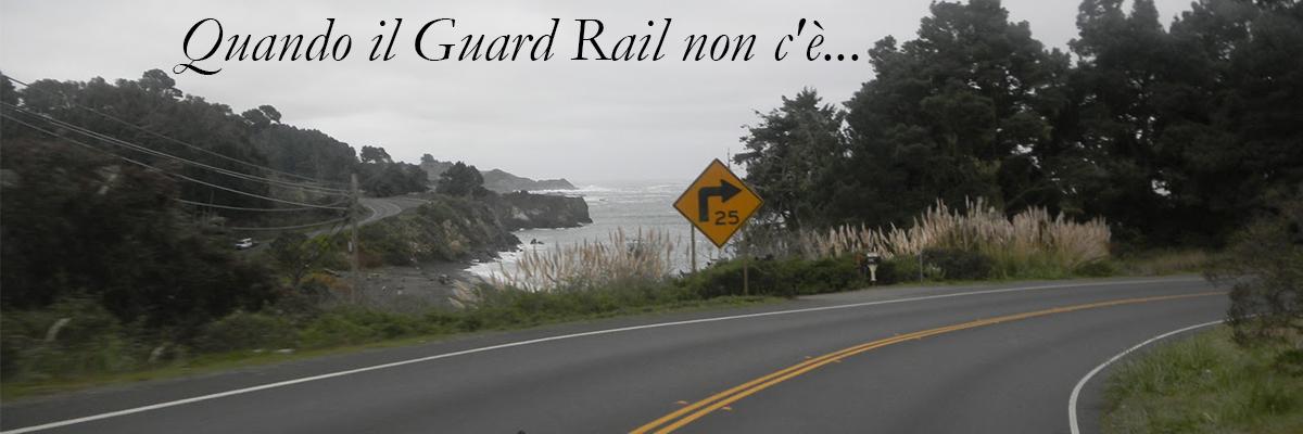 Quando il Guard Rail non c'è…